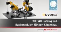 Schnellere Konstruktionen im Maschinenbau dank neuem uversa CAD Produktkatalog powered by CADENAS