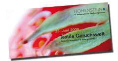 Am 23. Juni 2009 informiert das 4. Hohensteiner Fachsymposium über die Möglichkeiten des Geruchsmarketings und die Vermeidung unangenehmer Gerüche in Verbindung mit Textilien