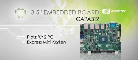 Das neue 3,5-Zoll EMbedded Motherboard – CAPA312