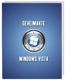Geheimakte Windows Vista, ISBN: 978-3-8272-4475-8, 216 Seiten, 4-farbig, € 24,95 [D]