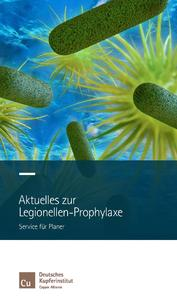 Hilfreiche Tipps zur Vermeidung von Legionellen bietet die neu aufgelegte Broschüre des Deutschen Kupferinstituts.