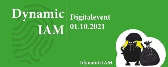 Dynamic IAM - Digitalevent am Freitag, 01. Oktober 2021   ab 09:00 Uhr