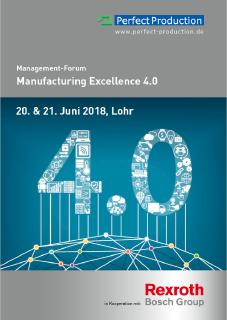 "2. Management-Forum ""Manufacturing Excellence 4.0"" am 20./21. Juni 2018 in Lohr"