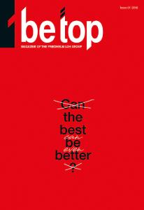"""How can we make the best even better?"" Read the cover story in the latest issue of group magazine ""be top"" for the answer and to learn about the eye-opening knowledge which Rittal gained from an intensive dialogue with customers (Source: Rittal GmbH & Co. KG )"