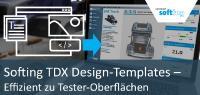 Mit dem TDX Design-Templates Tester-Oberflächen leicht und schnell erstellt