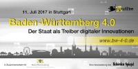 Baden-Württemberg 4.0 - Der Staat als Treiber digitaler Innovationen - 11. Juli 2017 in Stuttgart