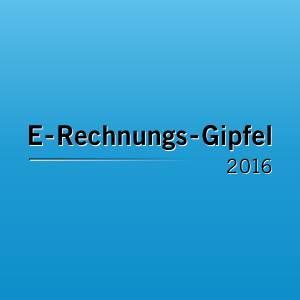 E-Rechnungs-Gipfel 2016
