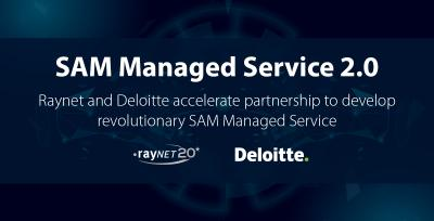 Raynet and Deloitte accelerate partnership to develop revolutionary SAM Managed Service
