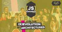 JS Kongress 2019 - join the (r)evolution of Architectures