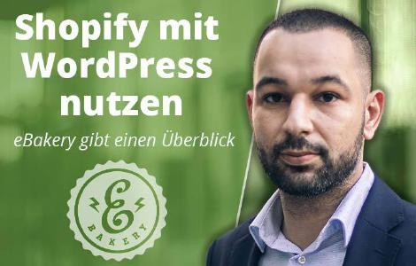 Mohamed Ali Oukassi (eBakery): Shopify mit Wordpress nutzen