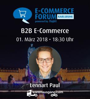E-Commerce Forum Karlsruhe mit Top B2B Insider Lennart Paul am 1. März 2018 bei Flagbit