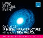 Lawo Special Event:  IP Media Infrastructure will reach a New Galaxy on April 21, 10am EDT / 4pm CEST