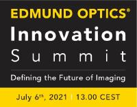 Edmund Optics Innovation Summit - The Future of Imaging   July 6, 2021   13.00 CEST
