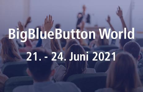 """BigBlueButton World 2021 - Eine der umfangreichsten Konferenzen zum Thema """"Online-Schulungen"""" findet noch im Juni statt."""
