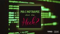 Mainframe – What the Heck. Der Enterprise Transformation Podcast