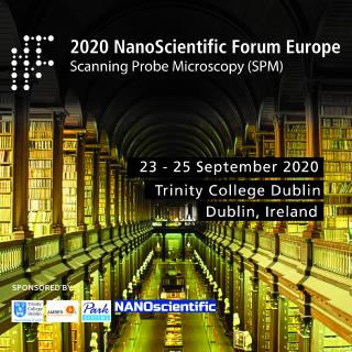 NanoScientific Forum Europe on Scanning Probe Microscopy (SPM) Research to be held on September 23-25, 2020 at Trinity College Dublin, Ireland