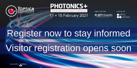 Register now to stay informed. Visitor registration opens soon. https://www.photonicsplus.com/epic/toptica/epic_pressebox