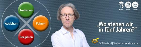 Klausur und Workshop: Wo stehen wir in fünf Jahren? Der systemische Moderator Ralf Hasford über die Moderation und Methodenauswahl bei Strategie- und Entwicklungsthemen | Angabe: © hasford.de