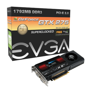 EVGA GeForce GTX 275 - 896MB and 1792MB
