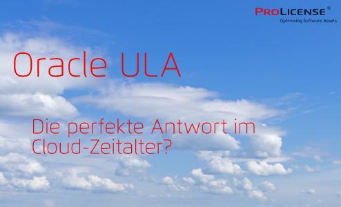 Oracle ULA - Die perfekte Antwort in Cloud-Zeitalter?