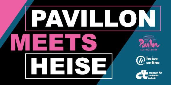 Pavillon Meets Heise