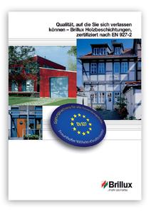Broschüre: Qualität, auf die Sie sich verlassen können - Brillux Holzbeschichtungen, zertifiziert nach EN 927-2