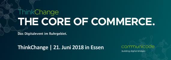"""communicode lädt zur digitalen Fachkonferenz: """"ThinkChange 2018 - Perspektiven der digitalen Transformation"""" in das Red Dot Design Museum auf Zollverein"""