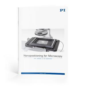 """Die Broschüre """"Nanopositioning for Microscopy"""" bietet einen umfassenden Überblick über Positionierlösungen von PI für die Mikroskopie"""
