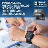 Analog Devices Announces New Impedance & Potentiostat Analog Front End for Biological & Chemical Sensing