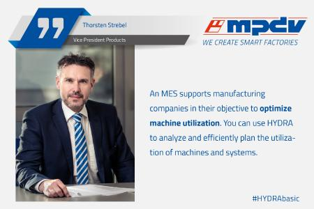 Expert statement of Thorsten Strebel, Vice President Products at MPDV about optimized machine utilization. (Image source: MPDV)