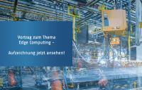 Edge Computing im Mittelpunkt - Vortrag vorbei, Aufzeichnung parat
