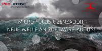 Micro Focus Lizenzaudit –  Neue Welle an Software Audits!