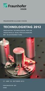 Titelseite des Flyers zum Technologietag 2012, Quelle: Fraunhofer IPA / Fraunhofer -Allianz Vision