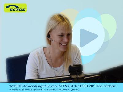 WebRTC-Anwendungsfälle von ESTOS auf der CeBIT 2013 in Halle 13 live erleben!