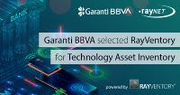 Garanti BBVA selected RayVentory for Technology Asset Inventory