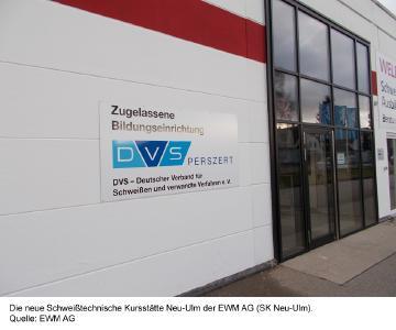 Neuaufnahme in der DVS-Familie: EWM AG jetzt mit DVS-Kursstätte in Neu-Ulm