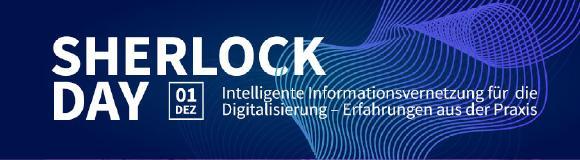 """Fischer lädt am 1.12.2020 zum Sherlock Day unter dem Motto """"Intelligente Informationsvernetzung für die Digitalisierung – Erfahrungen aus der Praxis"""" ein"""