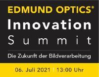 EDMUND OPTICS INNOVATION SUMMIT: DIE ZUKUNFT DER BILDVERARBEITUNG   6. Juli 2021   13:00 Uhr