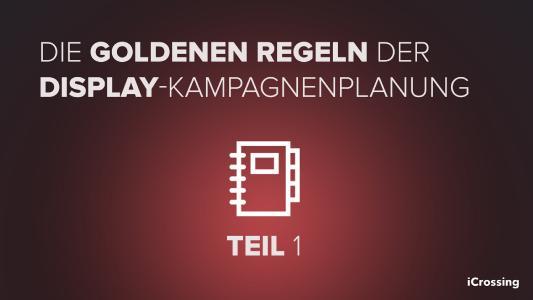 Goldene Regeln Display Kampagnen iCrossing