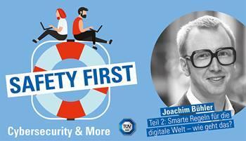 """TÜV SÜD-Podcast """"Safety First"""": Smarte Regeln für die digitale Welt - wie geht das?"""