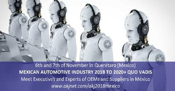 MEXICAN AUTOMOTIVE INDUSTRY 2018 TO 2020+ QUO VADIS 6th and 7th of November in Querétaro (Mexico)