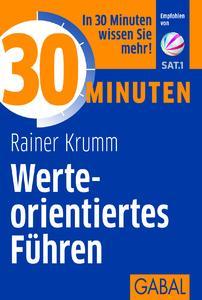 30 Minuten Werteorientiertes Führen von Rainer Krumm