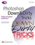 Photoshop Down&Dirty Tricks, ISBN 978-3-8273-2310-1, 312 Seiten, komplett 4-farbig, € 39,95 [D]