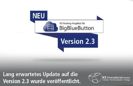 BigBlueButton Update 2.3