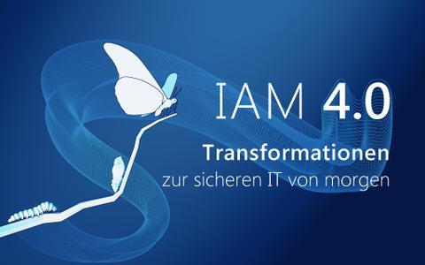 IAM 4.0 - Transformationen zur sicheren IT von morgen
