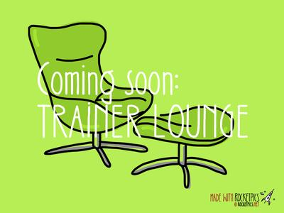 Coming soon - Trainer Lounge