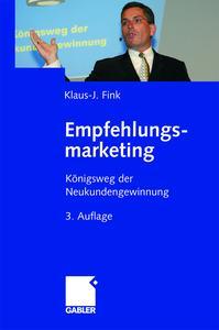 """""""Empfehlungsmarketing"""" – der Ratgeber zur Neukundengewinnung von Erfolgstrainer Klaus-J. Fink"""