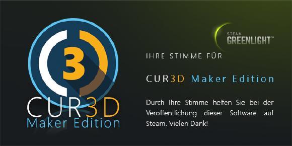CUR3D Maker Edition auf STEAM im Greenlight