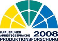 9. Karlsruher Arbeitsgespräche Produktionsforschung 2008