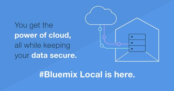 Bluemix Local is Here